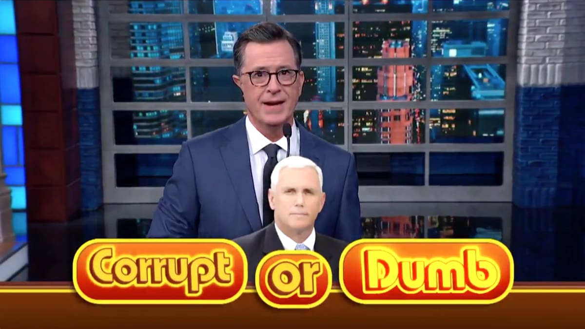 Stephen Colbert Nails Mike Pence: He's Either 'Corrupt or Dumb'