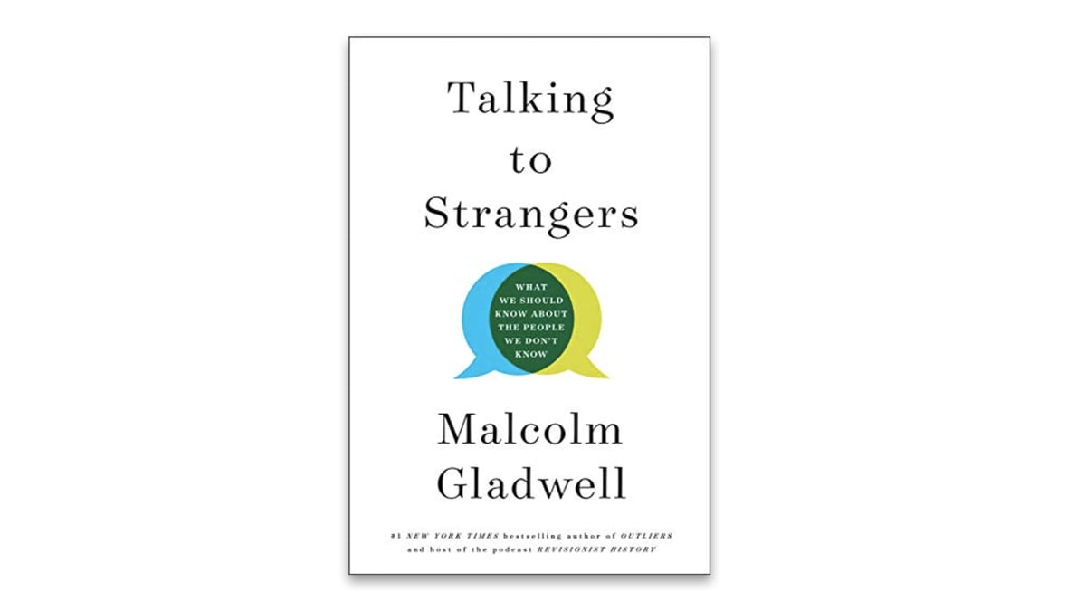 Malcolm Gladwell's New Book Talking to Strangers Will Inspire and Motivate You