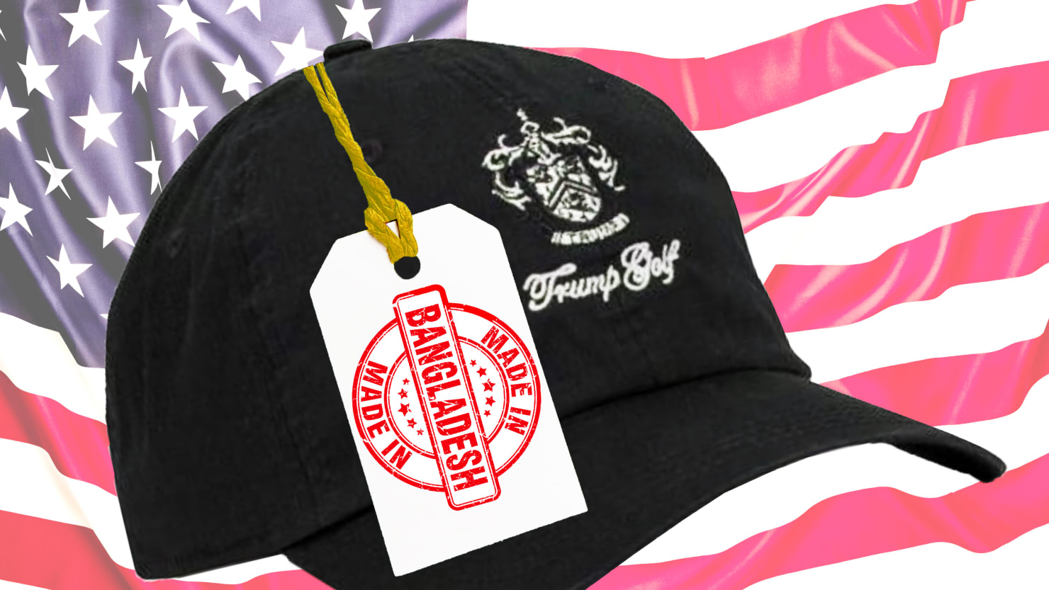 Made in Trump Selling Is Bangladesh and New Merchandise China