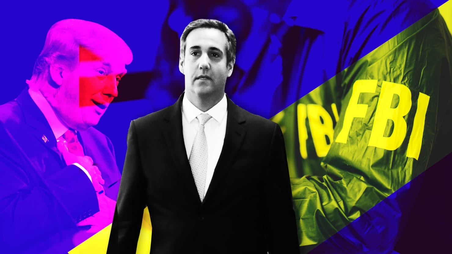 FBI Raid on Michael Cohen Is the Most Dangerous Day of Donald Trump's Life