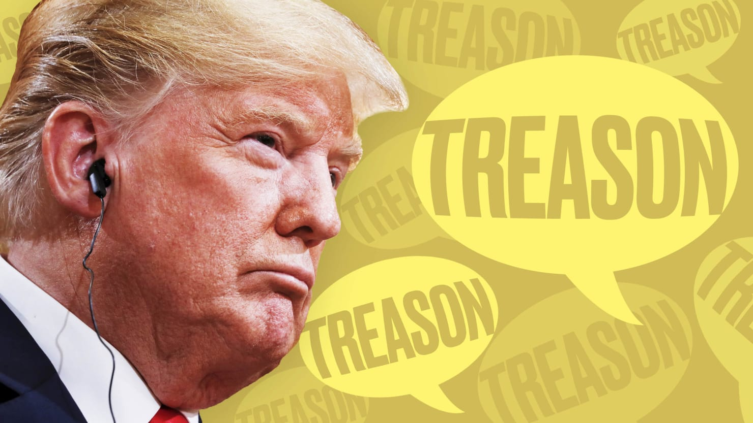 Why you should never take it back after treason