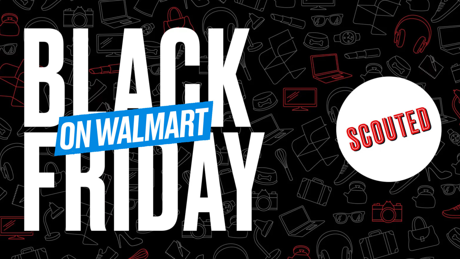 Scouted: We Picked the Best Black Friday Deals from Walmart For You