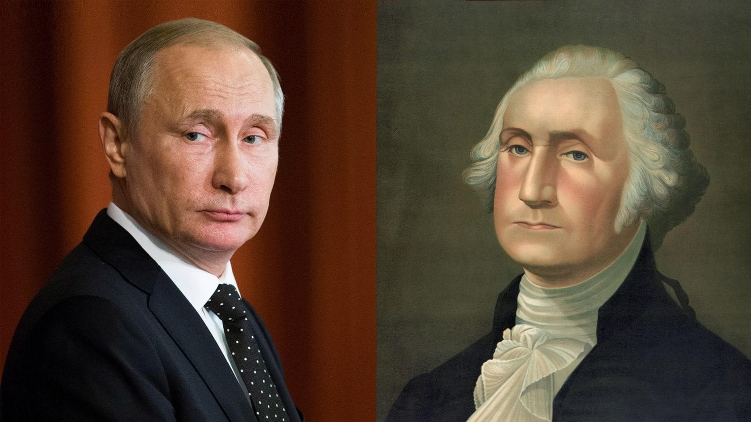 What George Washington Knew About Vladimir Putin's Political Hack