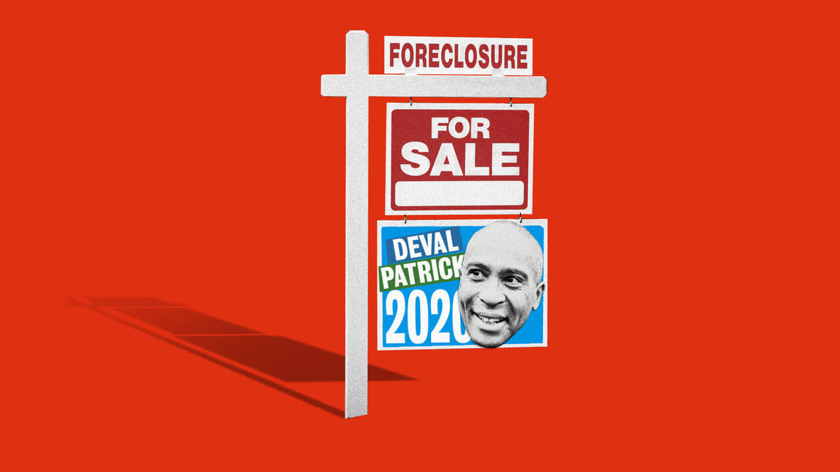 Deval Patrick, Who Got Paid as Homeowners Lost Their Homes, Wants Democrats to Nominate Him for President