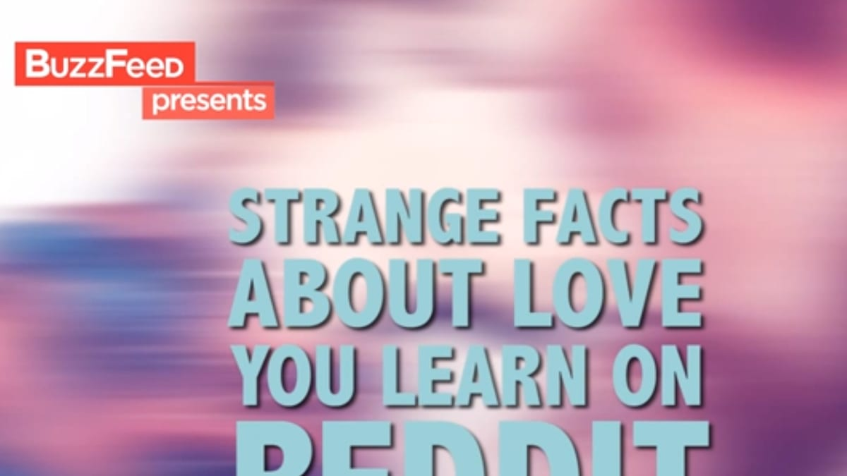 Weird Things You Didn't Know About Love