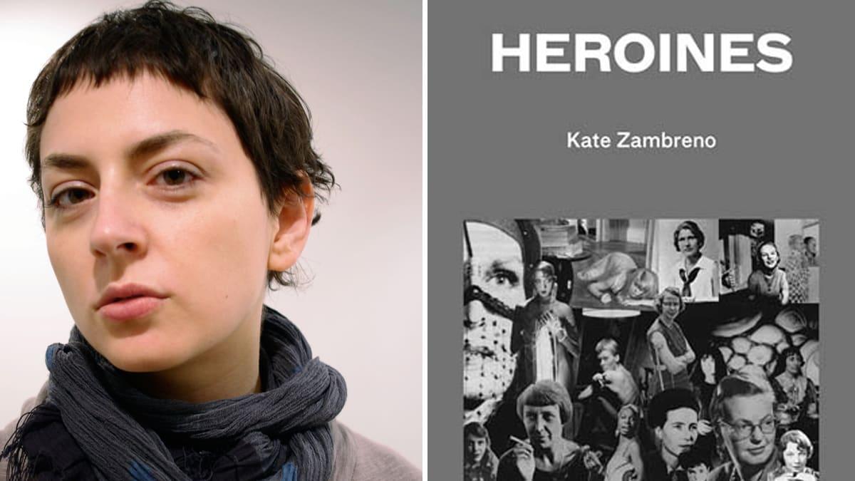 Interview Heroines Author Kate Zambreno